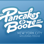The Pancakes & Booze Art Show 煎餅藝術派對展 (2/21)
